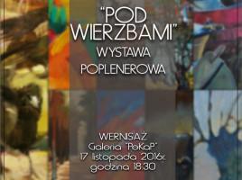 """""""POD WIERZBAMI"""" - WYSTAWA POPLENEROWA"""